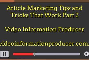 Article Marketing Tips and Tricks That Work Part 2